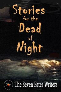 Cover - Stories for the Dead of Night - The Seven Fates Writers